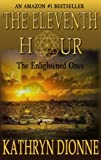 img - for The Eleventh Hour: The Enlightened Ones Book I (The Eleventh Hour Trilogy) book / textbook / text book
