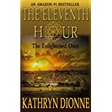 The Eleventh Hour: The Enlightened Ones  Book I (The Eleventh Hour Trilogy) ~ Kathryn Dionne
