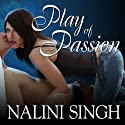 Play of Passion: Psy-Changeling Series, Book 9 Audiobook by Nalini Singh Narrated by Angela Dawe