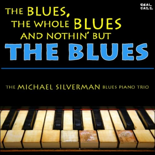 The Blues, The Whole Blues and Nothin' But the Blues: The Best of Blues Piano