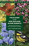 ISBN 9781934028889 product image for Field Guide to the New England Alpine Summits: Mountaintop Flora And Fauna In Ma | upcitemdb.com