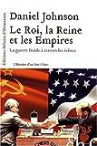 echange, troc Daniel Johnson - Le Roi, la Reine et les Empires : La guerre froide à travers les échecs