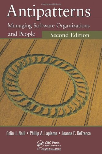 Antipatterns: Managing Software Organizations and People, Second Edition (Applied Software Engineering Series)