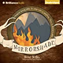 Mirrorshade: The Mirrorscape Trilogy, Book 3 Audiobook by Mike Wilks Narrated by Paul English