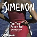The Two-Penny Bar: Inspector Maigret, Book 11 Audiobook by Georges Simenon Narrated by Gareth Armstrong