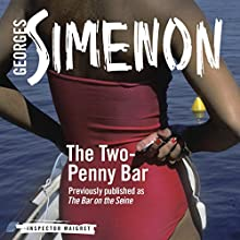 The Two-Penny Bar: Inspector Maigret, Book 11 (       UNABRIDGED) by Georges Simenon Narrated by Gareth Armstrong