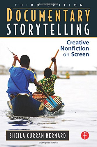 Documentary Storytelling: Creative Nonfiction on Screen...