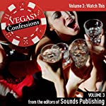 Vegas Confessions 3: Watch This |  Editors of Sounds Publishing