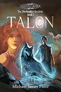 Talon: The Windwalker Archive: Book 1 by Michael James Ploof ebook deal