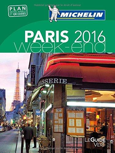 Paris 2016 : Avec plan détachable et QR codes (Le guide vert Week-end)