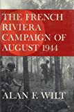 The French Riviera Campaign of August 1944 (0809310007) by Wilt, Alan F.