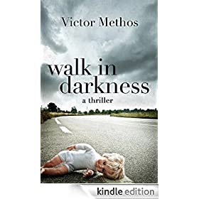 Walk in Darkness - A Thriller (Jon Stanton Mysteries)