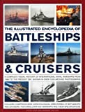 img - for The Illustrated Encyclopedia Of Battleships & Cruisers: A Complete Visual History Of International Naval Warships From 1860 To The Present Day, Shown In Over 1200 Archive Photographs book / textbook / text book