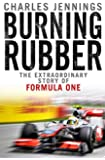 Burning Rubber: The Extraordinary Story of Formula One (English Edition)