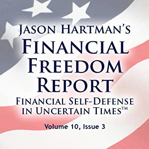 Financial Freedom Report, Volume 10, Issue 3 | [Jason Hartman]