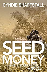 (FREE on 3/9) Seed Money: The Entrepreneur by Cyndie Shaffstall - http://eBooksHabit.com