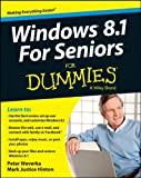 Peter Weverka Windows 8.1 for Seniors For Dummies (For Dummies (Computers))