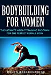 Bodybuilding for Women: The Ultimate...