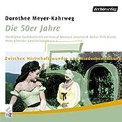 Die 50er Jahre: Zwischen Wirtschaftswunder und Wiederbewaffnung (Chronik des Jahrhunderts) | Dorothee Mayer-Kahrweg