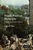 Hegel's Practical Philosophy: Rational Agency as Ethical Life (052172872X) by Pippin, Robert B.