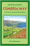 Paul Hannon Cumbria Way: 72 Miles Through the Lake District (Walking Country)