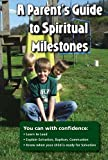 A Parents Guide to Spiritual Milestones