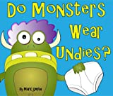 img - for Do Monsters Wear Undies? - A Rhyming Children's Picture Book ( Fun Ebooks For Kids ) book / textbook / text book