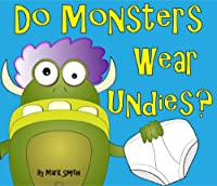 (FREE on 8/3) Do Monsters Wear Undies? - A Rhyming Children's Picture Book by Mark Smith - http://eBooksHabit.com