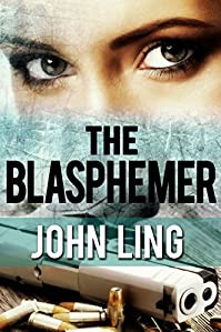 Spy Thriller: The Blasphemer by John Ling ebook deal