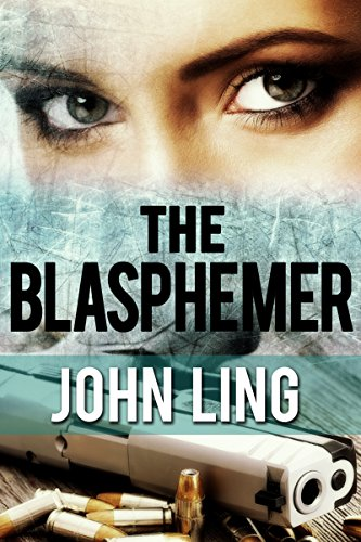 The Blasphemer - (spy thriller series, espionage novel, religious suspense, crime fiction, action adventure book, mystery stories, technothriller, techno thriller, terrorism, military)