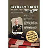 OFFICER S OATH: Why my vow to defend the Constitution demanded that I sacrifice my career ~ Dr. Terry Lakin DO