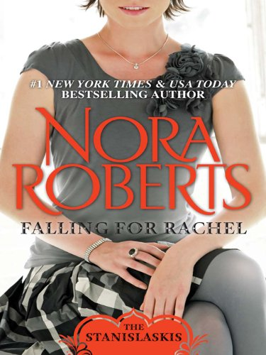 Falling for Rachel (The Stanislaskis) by Nora Roberts