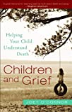 img - for Children and Grief: Helping Your Child Understand Death book / textbook / text book