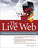 img - for The Live Web: Building Event-Based Connections in the Cloud by Phillip J. Windley (2011-12-22) book / textbook / text book