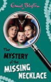 Enid Blyton The Mystery of the Missing Necklace (The Mysteries Series)