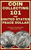 Coin Collecting 101: The U.S. Peace Dollar