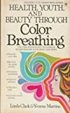 Health, Youth, and Beauty Through Color Breathing (0425033589) by Linda Clark