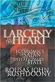 Larceny in the Heart (1879998327) by Rushdoony, Rousas John