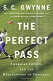Image of The Perfect Pass: American Genius and the Reinvention of Football