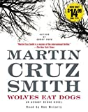 Martin Cruz Smith Wolves Eat Dogs (Arkady Renko Novels)