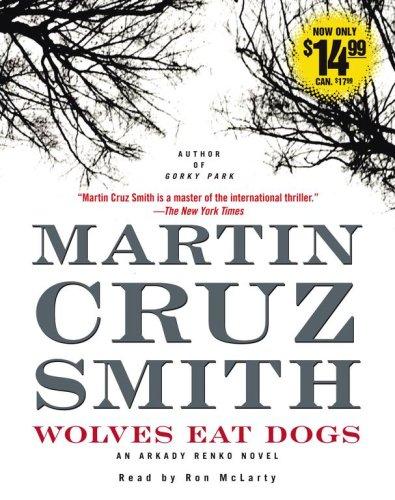 Wolves Eat Dogs (Arkady Renko Novels)