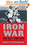 Iron War: Dave Scott, Mark Allen, and...