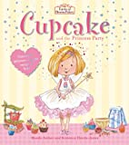 Fairies of Blossom Bakery: Cupcake and the Princess Party (Cupcake Fairies)