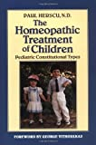 The Homeopathic Treatment of Children: Pediatric Constitutional Types