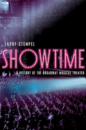 Showtime: A History of the Broadway Musical Theater...