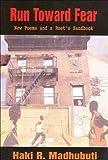 Run Toward Fear: New Poems and a Poets Handbook