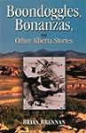 Boondoggles, Bonanzas & Other AB Stories