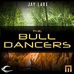 The Bull Dancers: A METAtropolis Story | Jay Lake