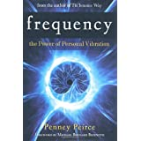 Frequency: The Power of Personal Vibrationby Penney Peirce