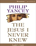 Jesus I Never Knew Leader's Guide, The (0310224322) by Yancey, Philip
